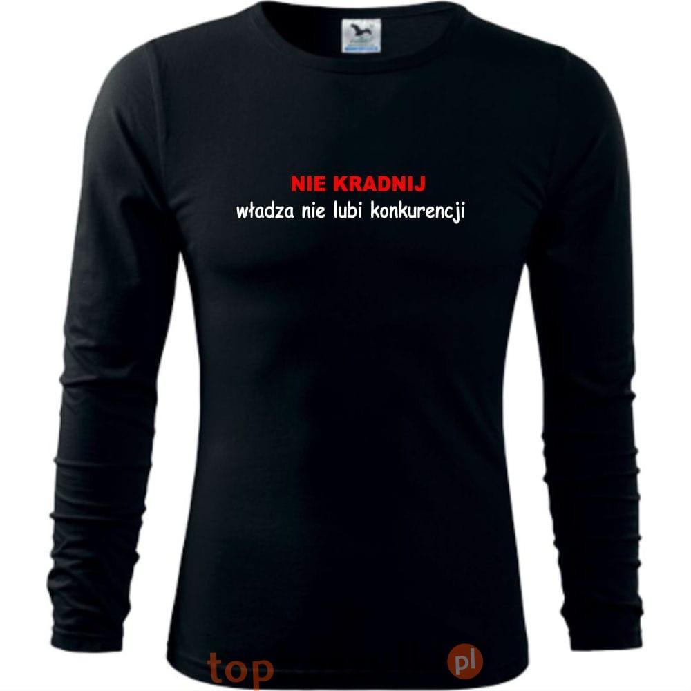 bf1dc9795 Męska koszulka z dł. rękawem - Nie kradnij władza nie lubi ...