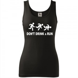 Damski tank top - Don`t drink and run, super prezent