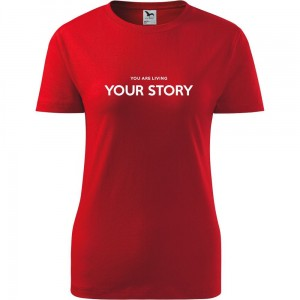 Damska koszulka - YOU ARE LIVING YOUR STORY