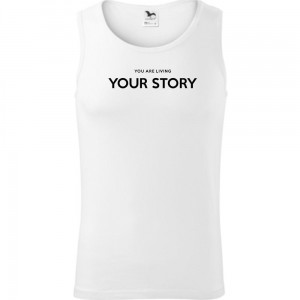 Męski tank top - YOU ARE LIVING YOUR STORY